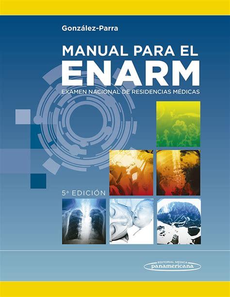 libro manual para soar manual para el examen nacional de residencias m 233 dicas enarm