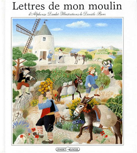lettres de mon moulin b00bucyyqi couvertures images et illustrations de lettres de mon moulin de alphonse daudet