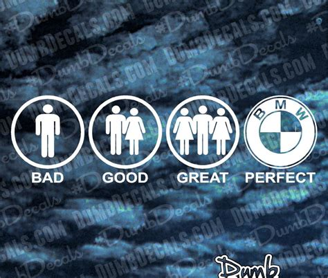 Bmw Perfect Sticker by Bad Good Great Perfect Bmw Decal Dumbdecals