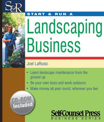 start a landscaping business start run a landscaping business