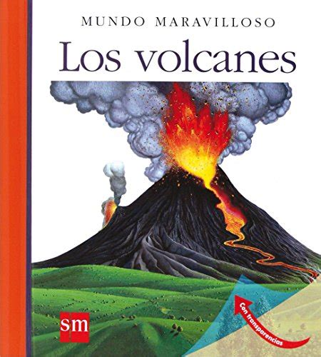 los volcanes mundo maravilloso libros bid