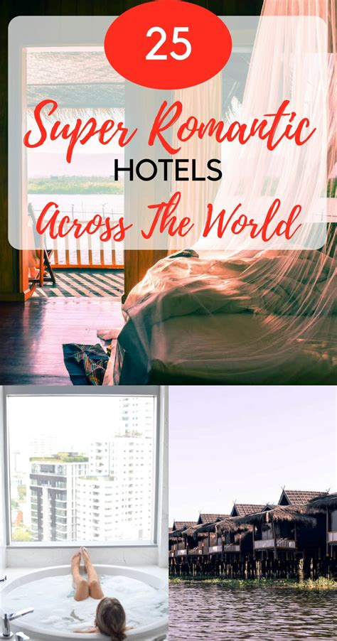25 super romantic hotels across the world 25 super romantic hotels accross the world according to