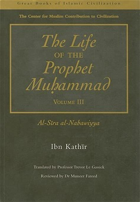 prophet muhammad biography ebook the life of the prophet muhammad by ابن كثير reviews