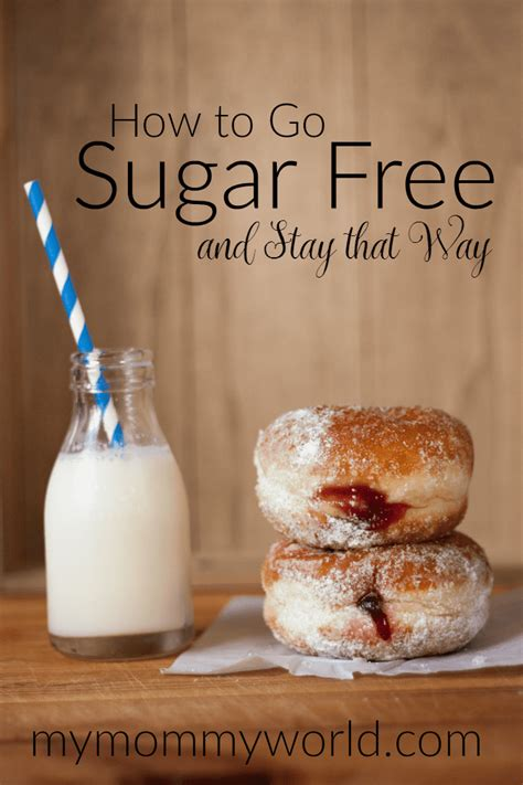How To Go Sugar Free And Stay That Way