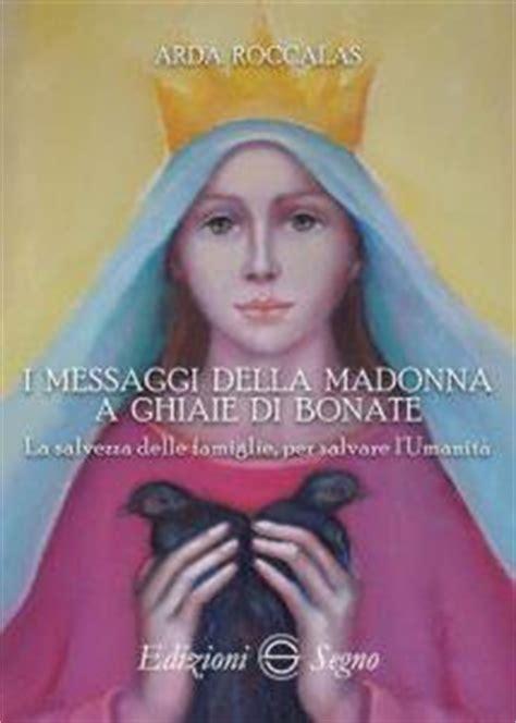 ghiaie di bonate messaggi i messaggi della madonna a ghiaie di bonate la salvezza