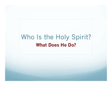 Who Is The Who Is The Holy Spirit What Does He Do