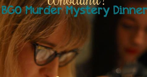 whodunit dinner anyonita nibbles whodunit murder mystery dinner with bgo