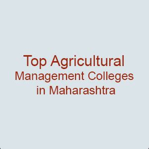 Mba Government College In Maharashtra by Agricultural Management Colleges In Maharashtra List Of