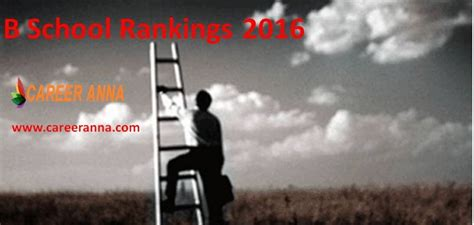 Mba Prospects 2016 by Career B School Rankings 2016 Top Mba Colleges