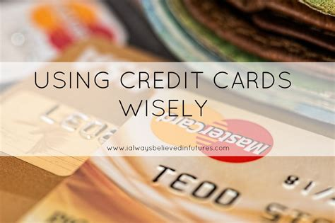 how to use credit cards wisely and make money using credit cards wisely futures