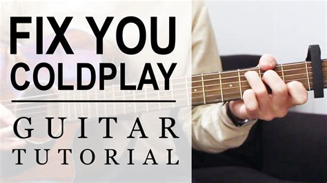 tutorial guitar you ten2five coldplay fix you fast guitar tutorial easy chords