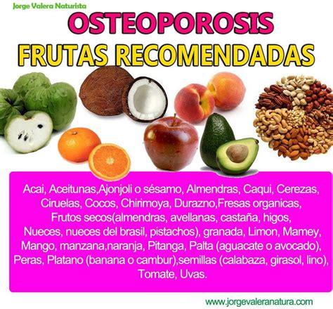 alimentos contra la osteoporosis remedios naturales contra la osteoporosis frutas