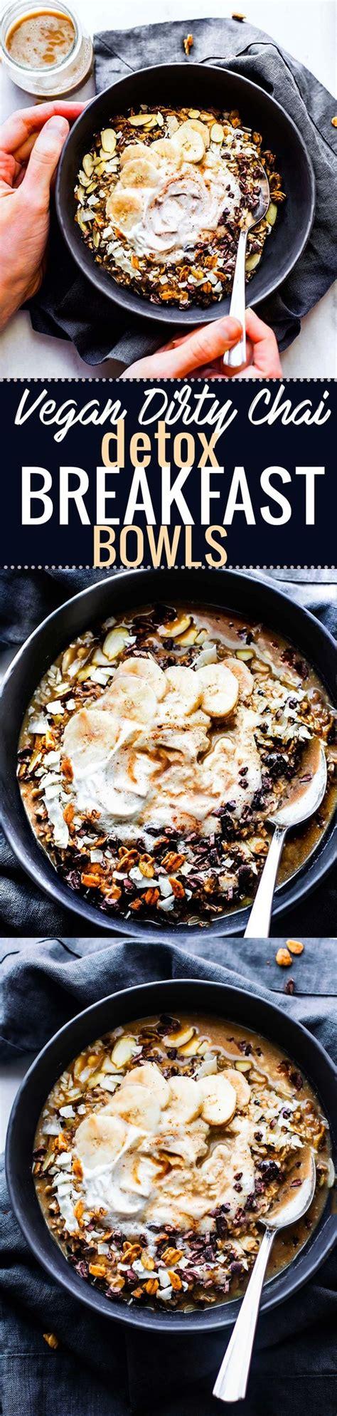 Gluten Detox Time by Vegan Chai Detox Breakfast Bowls Gluten Free