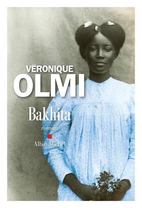 bakhita roman 9782226393227 livre bakhita v 233 ronique olmi albin michel a m rom franc 9782226393227 librairie coiffard