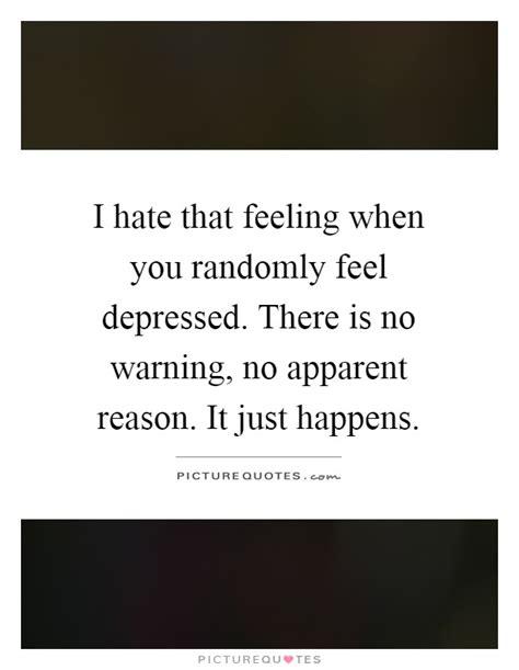 8 I Dislike For No Obvious Reason by I That Feeling When You Randomly Feel Depressed