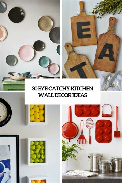 wall decor ideas for kitchen 30 eye catchy kitchen wall d 233 cor ideas digsdigs