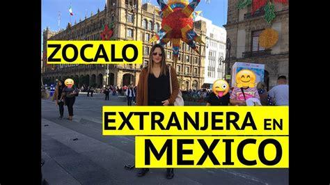 zocalo youtube paseo por mexico zocalo andrealayon youtube