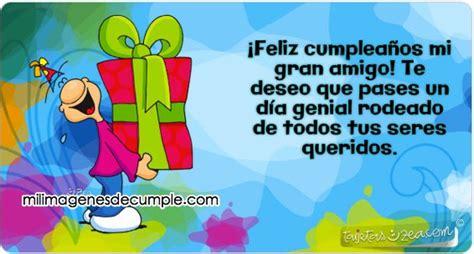 imagenes de feliz cumpleaños amiga y amigo im 225 genes de cumplea 241 os 161 feliz cumplea 241 os mi gran amigo