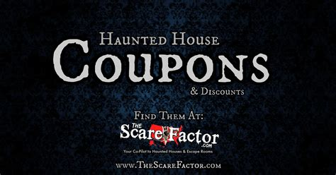 the house coupons the house coupons haunted house coupons the scare factor haunt reviews and directory
