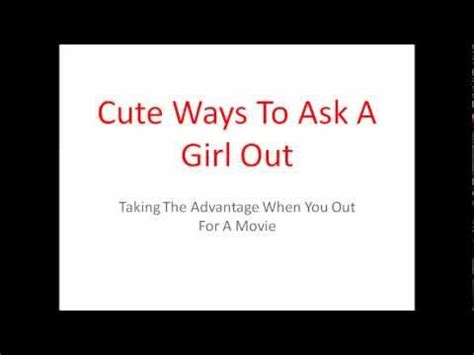 Ten Ways To Get A To Ask You Out by Ways To Ask A Out Taking The Advantage When