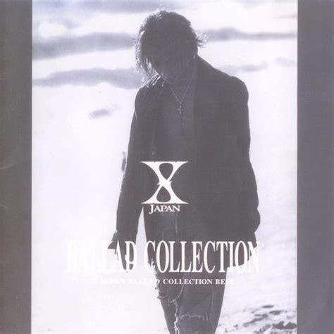 download album x japan mp3 ballad collection x japan mp3 buy full tracklist