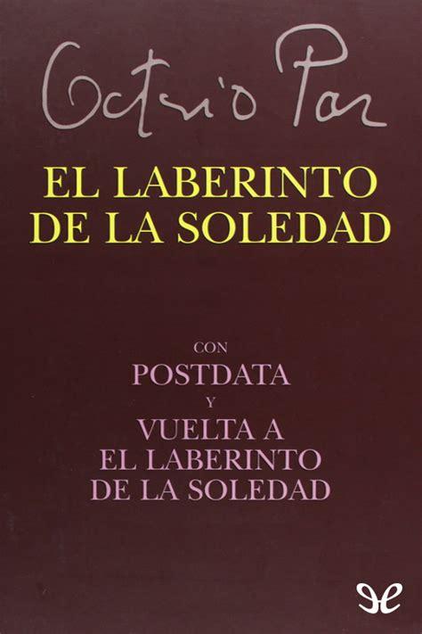 libro el laberinto de los el laberinto de la soledad octavio paz en pdf libros gratis