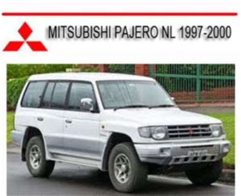 auto manual repair 1997 mitsubishi pajero engine control mitsubishi pajero nl 1997 2000 workshop service repair manual