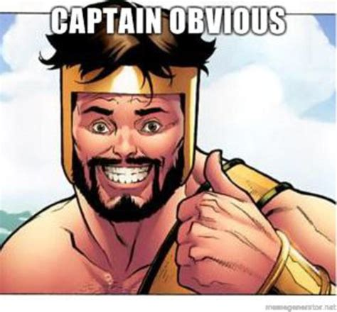 Captain Obvious Meme - captain obvious memes memes