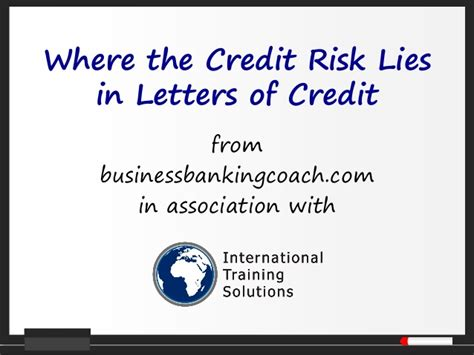 Letter Of Credit Exposure Where The Credit Risk Lies In Letters Of Credit