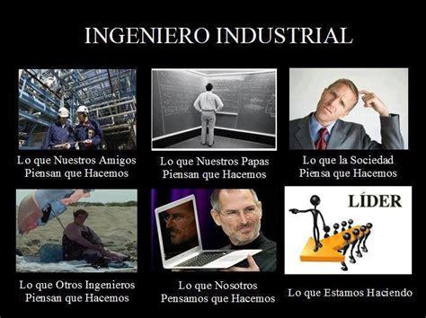 Industrial Engineering Memes - ingeniero industrial lol pinterest industrial