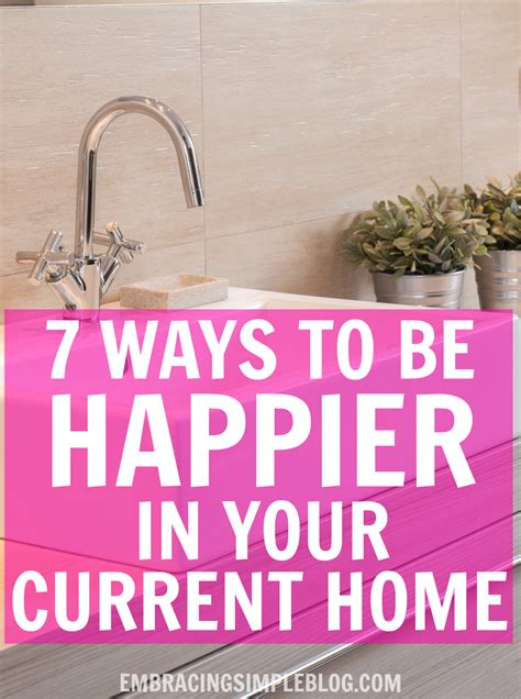 7 Ways To Feel At Home In A New Place by 7 Ways To Be Happier In Your Current Home Embracing Simple