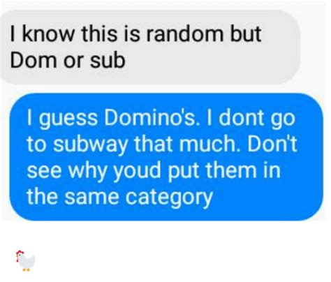 Dom Sub Memes - funny domino s memes of 2017 on sizzle satisfieing
