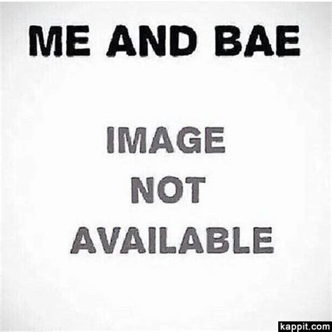 image not available me and bae image not available