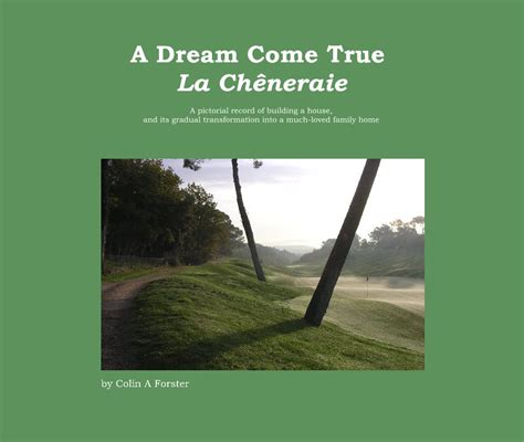 a dream come true a dream come true la cheneraie by colin a forster blurb books