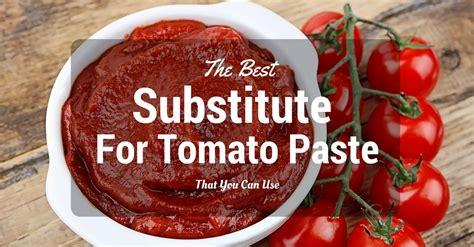 substitute for tomato paste the best that you can use