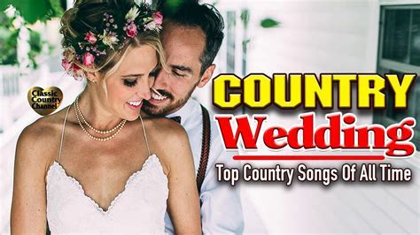 Top 100 Classic Country Wedding Songs   Best Country Love