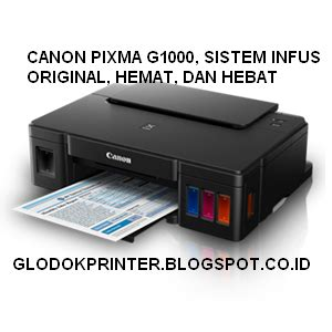 Printer Canon Berapa canon g1000 ink efficient tinta sistem infus printer canon pixma g series glodok printer