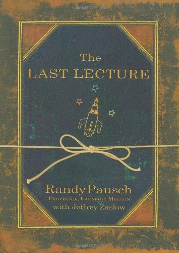 The Last Lecture Book Report by The Last Lecture By Randy Poesch Book Review Of Autobiography Memoir Nonfiction And Non