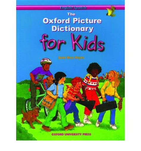 the oxford picture dictionary english oxford picture dictionary for kids english spanish edition joan ross keyes 9780194366625