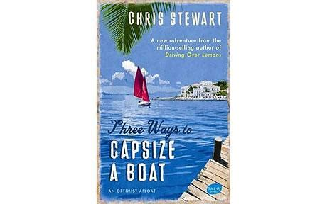 three ways to capsize a boat chris stewart the start of the affair with greece telegraph