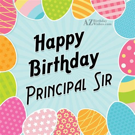 Happy Birthday Wishes To My Sir Happy Birthday To My Favorite Principal Sir