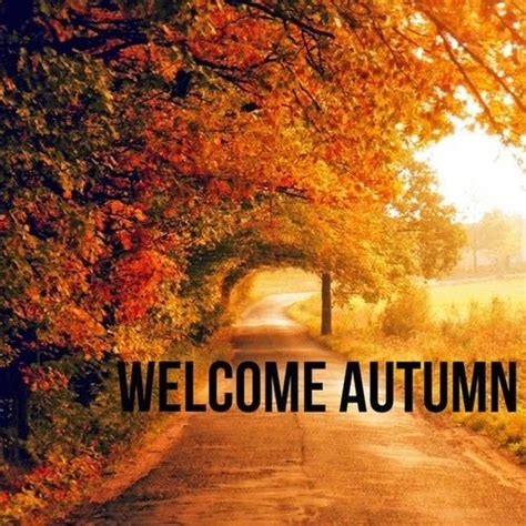 first day of fall 2015 quotes 21 famous sayings about welcome autumn quotes quotesgram