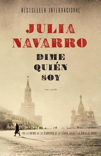 dime quin soy spanish b0062xckwa dime quien soy vintage espanol spanish edition by julia navarro http www amazon com dp