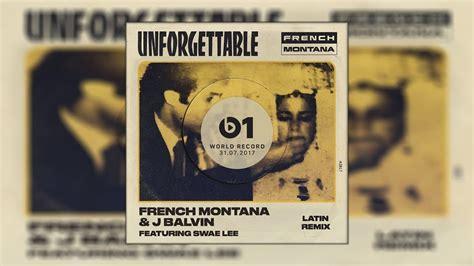 j balvin unforgettable french montana j balvin unforgettable latin remix ft
