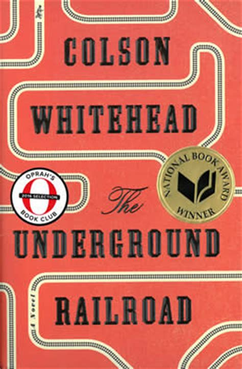 the underground railroad winner the underground railroad by colson whitehead 2016 national book award winner fiction