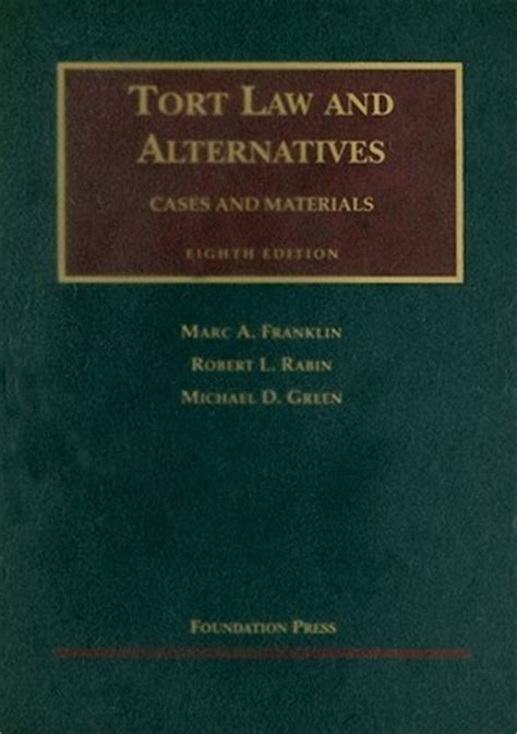 tort text and materials books tort and alternatives cases and materials by marc a
