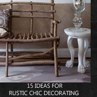 fifteen ideas  decorating rustic chic rustic crafts chic decor
