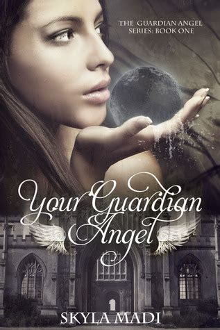 Your Guardian Your Guardian Guardian 1 By Skyla Madi
