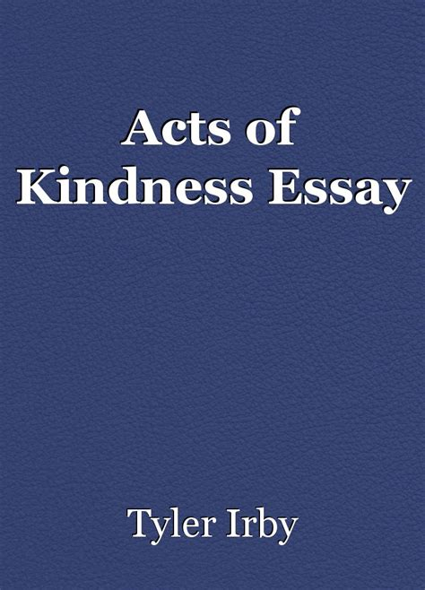 Act Of Kindness Essay by Act Of Kindness Essay 200 Words Docoments Ojazlink