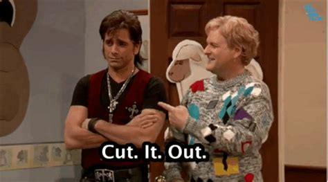 cut it out full house cut it out full house reaction gifs
